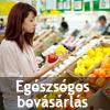 Bevásárlás: váljék egészségére!