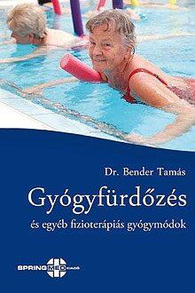 Dr. Bender Tamás: Gyógyfürdőzés és egyéb fizioterápiás gyógymódok